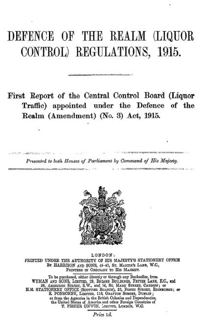 Defence of the Realm (liquor Control) Regulations, 1915. Chadwyck Healey House of Commons Parliamentary Papers.
